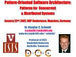 Pattern-Oriented Software Architecture: Patterns for  Concurrent  & Distributed Systems