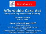 Affordable Care Act Policy and Implementation Briefing  The Retail Alliance July 26, 2012