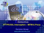 E - Detective HTTPS/SSL Interception – MITM & Proxy