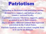 According to Dictionary patriotism means: