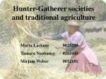 Hunter-Gatherer societies and traditional agriculture