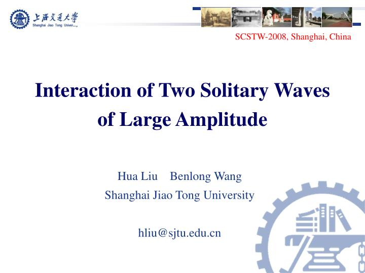 interaction of two solitary waves of large amplitude n.