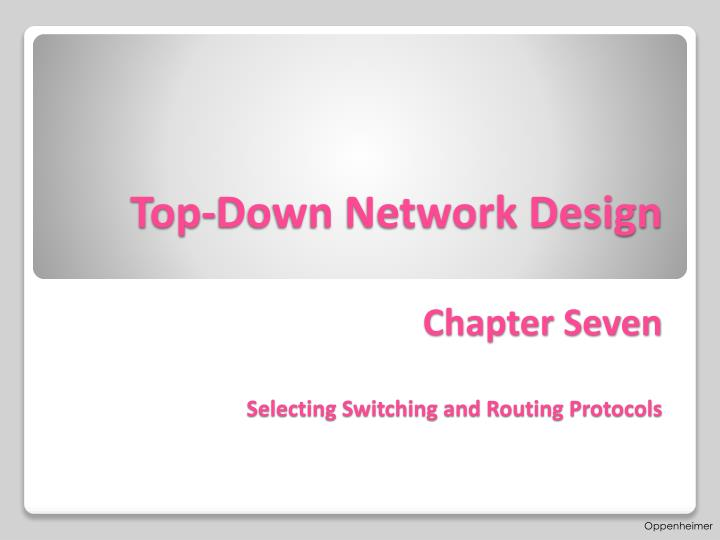 top down network design chapter seven selecting switching and routing protocols n.