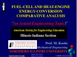 FUEL-CELL AND HEAT-ENGINE  ENERGY-CONVERSION COMPARATIVE ANALYSIS