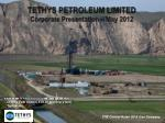 TETHYS PETROLEUM LIMITED Corporate Presentation – May 2012