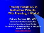 Treating Hepatitis C in Methadone Patients: With Planning, it Works!