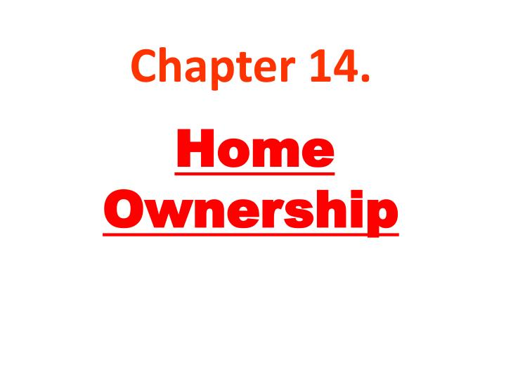 chapter 14 home ownership n.