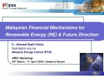 Malaysian  Financial Mechanisms for Renewable Energy (RE) & Future Direction