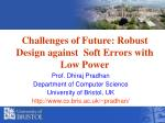 Challenges of Future: Robust Design against  Soft Errors with Low Power