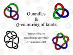 Quandles & Q -colouring of knots