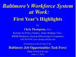 Baltimore's Workforce System at Work: First Year's Highlights by Chris Thompson , Ph.D.