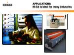 APPLICATIONS Ni-Cd is ideal for many industries