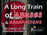 A Long Train of ABUSES & USURPATIONS
