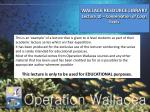 WALLACE RESOURCE LIBRARY Lecture  10  –  Conservation of Coral Reefs