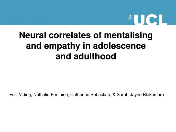 neural correlates of mentalising and empathy in adolescence and adulthood n.