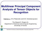 Multilinear Principal Component Analysis of Tensor Objects for Recognition