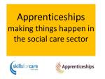 Apprenticeships  making things happen in the social care sector