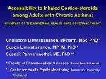 Accessibility to Inhaled Cortico-steroids  among Adults with Chronic Asthma: