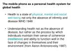 The mobile phone as a personal health system for global health
