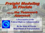 A Presentation to the   Federal Highway Administration