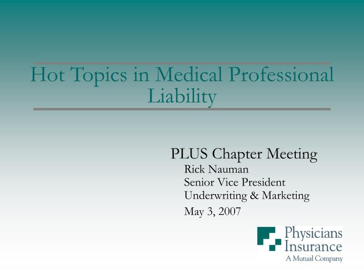 PPT - Hot Topics in Medical Professional Liability