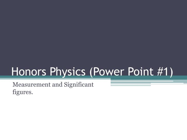 PPT Honors Physics Power Point 1 PowerPoint