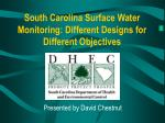 South Carolina Surface Water Monitoring: Different Designs for Different Objectives