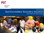 OpenCourseWare Secondary Education New Visions for Public Schools