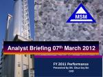 Analyst Briefing 07 th March 2012