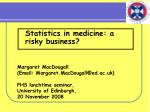 Statistics in medicine: a risky business?