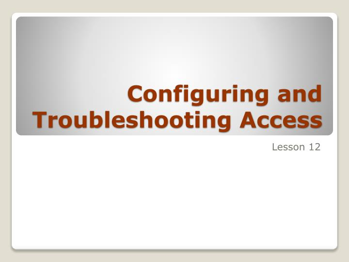 configuring and troubleshooting access n.