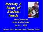 Meeting A Range of Student Needs