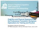 Cognitive and physical ergonomics of the professional translation workplace