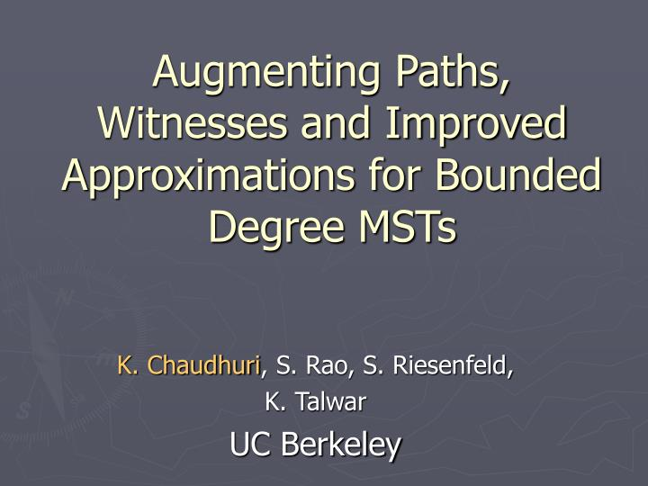 augmenting paths witnesses and improved approximations for bounded degree msts n.