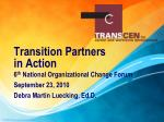 Transition Partners  in Action