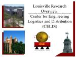 Louisville Research Overview: Center for Engineering Logistics and Distribution (CELDi)