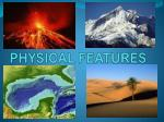 PHYSICAL FEATURES