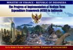 The Progress of Implementation of Medium Term Expenditure Framework (MTEF) in Indonesia