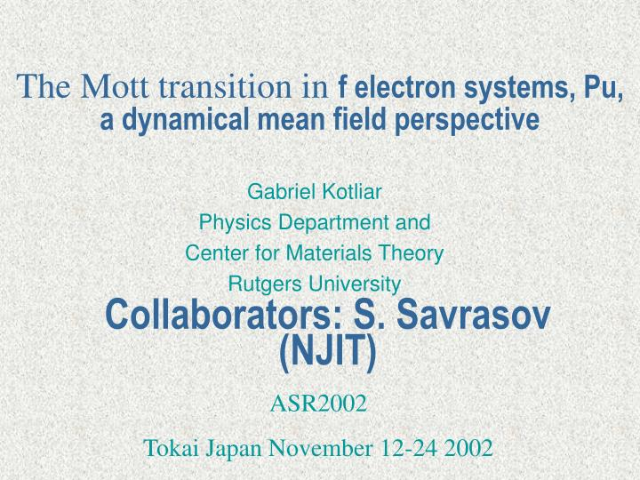 the mott transition in f electron systems pu a dynamical mean field perspective n.