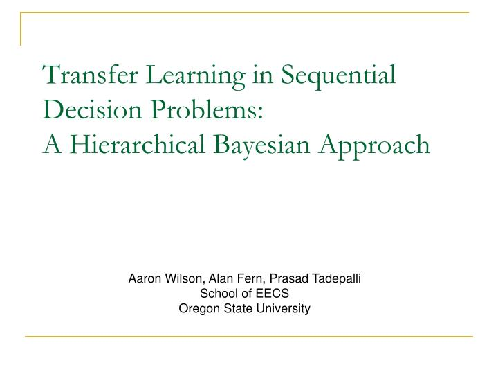 transfer learning in sequential decision problems a hierarchical bayesian approach n.