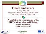 Presentation on achievements of the   MTTM  elaboration and Piloting (Process and contents)