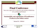Sustainability and exploitation of Proudfarmers Products in the Italian context