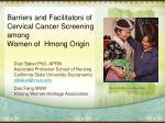 Barriers and Facilitators of Cervical Cancer Screening among Women of Hmong Origin