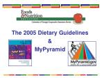 The 2005 Dietary Guidelines & MyPyramid