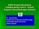 ERFS Project Workshop   Collaborating Centre : Anand Gujarat (Surendranagar district)