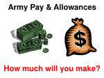 Army Pay & Allowances How much will you make?