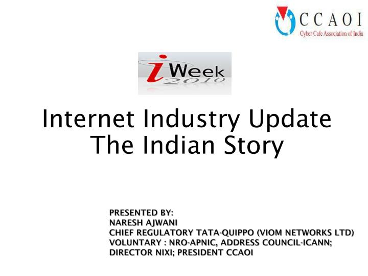 internet industry update the indian story n.