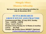SUTTA RESEARCH  GROUP STUDY AND PRACTISE    Commencement Date: 25 July 2010, Sunday