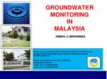 GROUNDWATER  MONITORING IN  MALAYSIA