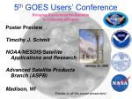 5 th  GOES Users' Conference